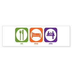 Eat Sleep Sales Bumper Bumper Sticker