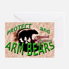 Protect and ARM BEARS Greeting Card