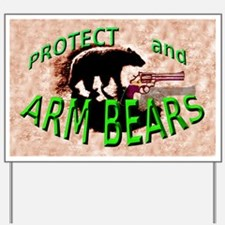 Protect and ARM BEARS Yard Sign