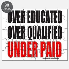 OVER EDUCATED OVER QUALIFIED UNDER PAID Puzzle