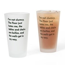 Im not clumsy Drinking Glass
