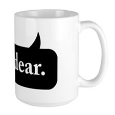 Yes Dear Ceramic Mugs