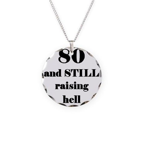 80 still raising hell 3 Necklace Circle Charm