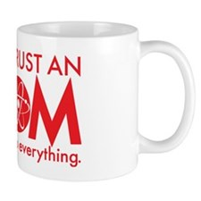 Never trust an ATOM They make up everyt Mug
