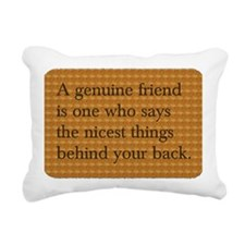 Genuine Friend ... behin Rectangular Canvas Pillow