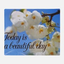 Today is a Beautiful Day flowers Throw Blanket