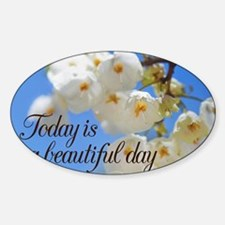 Today is a Beautiful Day flowers Decal