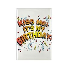 Kiss Me its my Birthday Rectangle Magnet