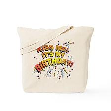 Kiss Me its my Birthday Tote Bag