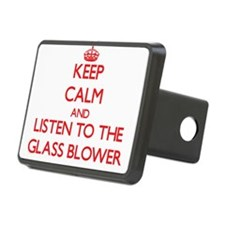 Keep Calm and Listen to the Glass Blower Hitch Cov