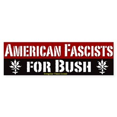 American Fascists for Bush Bumper Bumper Sticker
