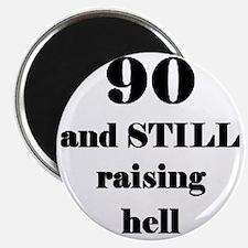 90 still raising hell 3 Magnet