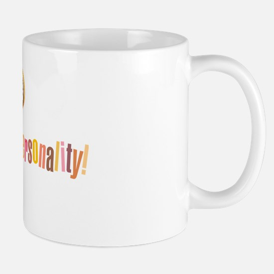 Bubbly Personality! Mug
