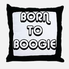 Born To Boogie Throw Pillow