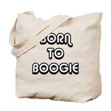 Born To Boogie Tote Bag