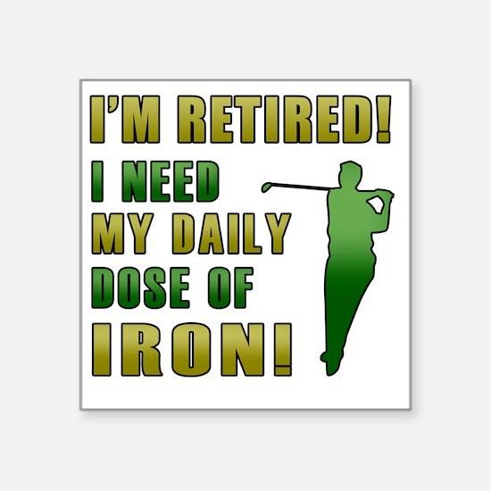"Funny Retired Golfer Square Sticker 3"" x 3"""