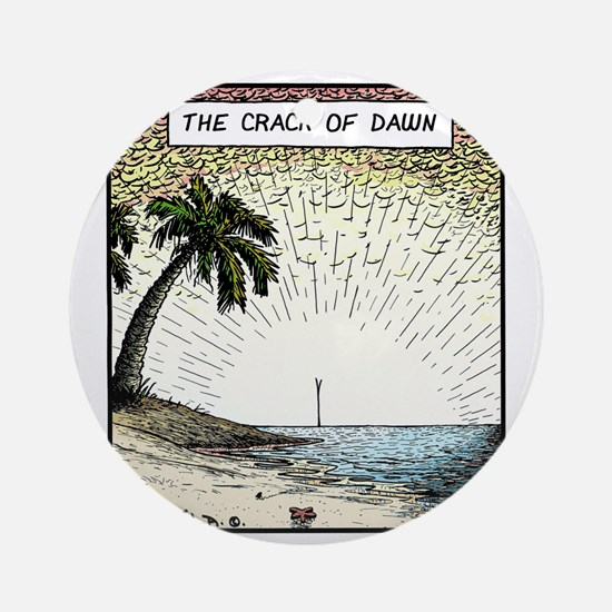 The crack of Dawn Round Ornament