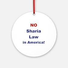 NO SHARIA LAW IN AMERICA Round Ornament