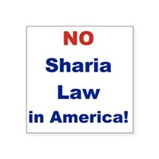 "NO SHARIA LAW IN AMERICA Square Sticker 3"" x 3"""