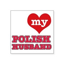 "I Love My Polish Husband Square Sticker 3"" x 3"""