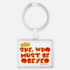 She who must be obeyed red Landscape Keychain