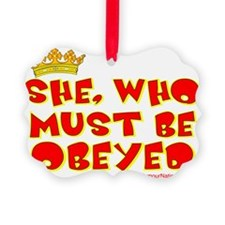 She who must be obeyed red Ornament