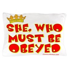 She who must be obeyed red Pillow Case