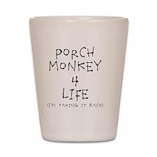 Porch Monkey 4 Life Shot Glass