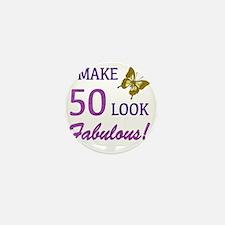 I Make 50 Look Fabulous! Mini Button