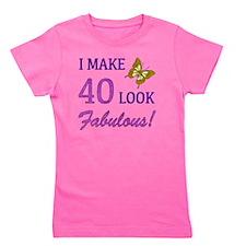 I Make 40 Look Fabulous! Girl's Tee