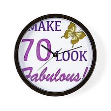 I Make 70 Look Fabulous! Wall Clock