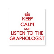 Keep Calm and Listen to the Graphologist Sticker