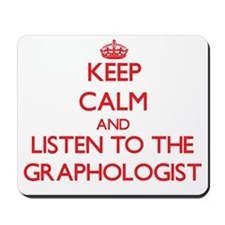 Keep Calm and Listen to the Graphologist Mousepad