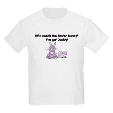 I've Got Daddy! T-Shirt