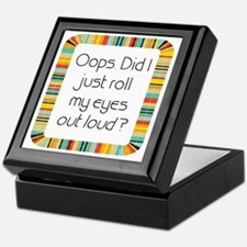 Did I just roll my eyes out loud? Keepsake Box