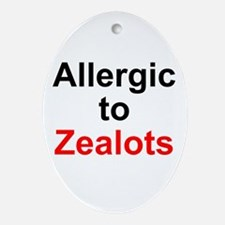 Allergic To Zealots Oval Ornament