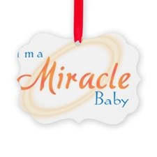 I'm a Miracle Baby Ornament
