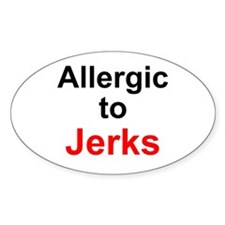 Allergic To Jerks Oval Decal