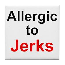 Allergic To Jerks Tile Coaster