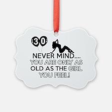 30 Never Mind Ornament