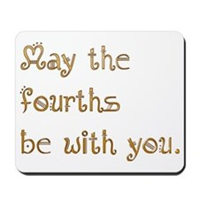 May the fourths be with you. Mousepad