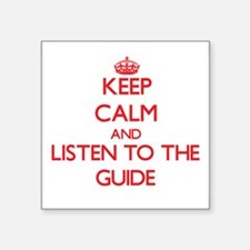 Keep Calm and Listen to the Guide Sticker