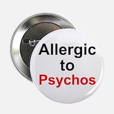 Allergic To Psychos Button