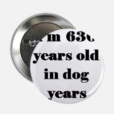 "90 dog years 3-3 2.25"" Button"
