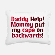 Mommy put my cape on bac Rectangular Canvas Pillow
