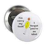 Your'e An Idiot Button