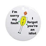 Your'e An Idiot Ornament (Round)