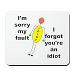 Your'e An Idiot Mousepad