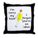 Your'e An Idiot Throw Pillow