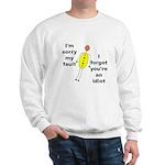 Your'e An Idiot Sweatshirt